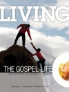 Living the Gospel Life - Daily Devotions for Christians on a Mission, Volume 3 Number 1 - 2013 January, February, March - Various, David Mead, Mark Zimmermann