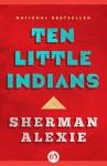 Ten Little Indians - Sherman Alexie