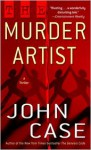 The Murder Artist: A Thriller - John Case