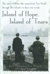 Island of Hope, Island of Tears: The Story of Those Who Entered the New World through Ellis Island-In Their Own Words - David M. Brownstone, Irene M. Franck