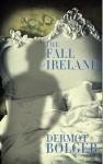 The Fall of Ireland - Dermot Bolger