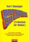 Breakfast of Champions (Frühstück für Helden) - Kurt Vonnegut, Kurt Heinrich Hansen