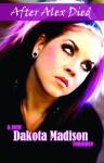After Alex Died - Dakota Madison