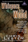 Whispers in the Wood - Chris Lester