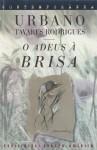 O Adeus à Brisa - Urbano Tavares Rodrigues