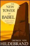The New Tower of Babel: Modern Man's Flight from God - Dietrich von Hildebrand