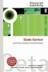 Slade Gorton - Lambert M. Surhone, VDM Publishing, Susan F. Marseken