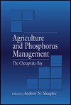 Agriculture and Phophorous Management: The Chesapeak Bay - Andrew N. Sharpley