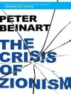 The Crisis of Zionism - Peter Beinart, Lloyd James
