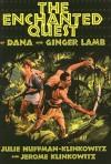 The Enchanted Quest of Dana and Ginger Lamb - Julie Huffman-Klinkowitz, Jerome Klinkowitz