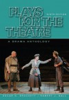 Plays for the Theatre (Wadsworth Series in Theatre) - Oscar Gross Brockett, Robert J. Ball