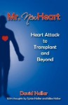 Mr. Newheart (New Heart): Heart Attack to Transplant and Beyond - David Hollar
