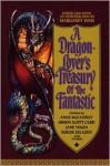 A Dragon-Lover's Treasury of the Fantastic - Anne McCaffrey, Orson Scott Card, Margaret Weis, Jane Yolen