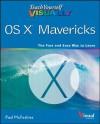 Teach Yourself VISUALLY OS X Mavericks (Teach Yourself VISUALLY (Tech)) - Paul McFedries