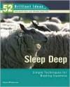 Sleep Deep (52 Brilliant Ideas): Simple Techniques for Beating Insomnia - Karen Williamson
