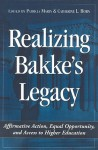 Realizing Bakke's Legacy: Affirmative Action, Equal Opportunity, and Access to Higher Education - Patricia Marin, Catherine L. Horn