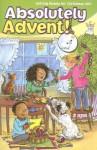 Absolutely Advent!: Getting Ready for Christmas 2011 - Jean Larkin, Amy Wummer, Ann Zlotnik