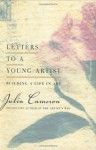 Letters to a Young Artist: Building a Life in Art - Julia Cameron