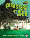 Disasters at Sea - Michael Woods, Mary B. Woods