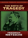 The Birth of Tragedy (Dover Thrift Editions) - Friedrich Nietzsche, Clifton Fadiman