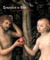 Temptation in Eden: Lucas Cranach's Adam and Eve - Caroline Campbell
