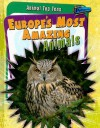 Europe's Most Amazing Animals - Anita Ganeri
