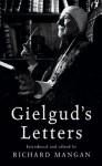 Gielgud's Letters - Richard Mangan