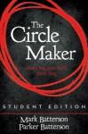 The Circle Maker, Student Edition: Dream Big. Pray Hard. Think Long. - Mark Batterson