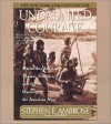 Undaunted Courage: Meriwether Lewis, Thomas Jefferson & the Opening of the American West - Stephen E. Ambrose