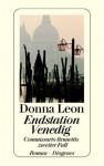 Endstation Venedig. Commissario Brunettis Zweiter Fall - Donna Leon