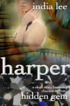 Harper: A Short Story Featuring Characters From Hidden Gem - India Lee