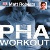 The PHA Workout - Matt Roberts