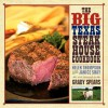 The Big Texas Steakhouse Cookbook - Helen Thompson, Robert Peacock, Grady Spears