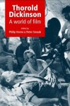 Thorold Dickinson: A World of Film - Peter Swaab, Philip Horne