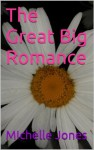 The Great Big Romance - Michelle Jones