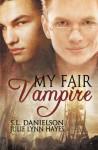 My Fair Vampire - S.L. Danielson, Julie Lynn Hayes
