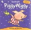 Goodnight PiggyWiggy (A Pull-the-page Book) - Christyan Fox, Diane Fox