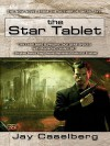 The Star Tablet - Jay Caselberg