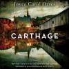Carthage: A Novel (Audio) - Joyce Carol Oates