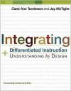 Integrating Differentiated Instruction & Understanding by Design: Connecting Content and Kids - Carol Ann Tomlinson, Jay McTighe