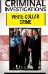 White-Collar Crime (Criminal Investigations) - Michael Benson, John L. French