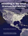 Investing in the Great Uranium Bull Market: A Practical Investor's Guide to Uranium Stocks - Editors of Stockinterview Com, StockInterview, James E. Lovelock, Editors of Stockinterview Com