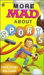 More Mad about Sports - Frank Jacobs, Bob Clarke