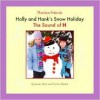 Holly And Hank's Snow Holiday: The Sound Of H (Phonics Friends) - Joanne D. Meier, Cecilia Minden