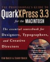 The Professional's Guide to Quarkxpress 3.3 for the Macintosh: The Essential Sourcebook for Designers, Typographers, and Creative Directors - Sunny Baker