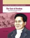 The Cost of Freedom: Crispus Attucks and the Boston Massacre - Joanne Mattern