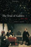 The Trial of Galileo, 1612-1633 - Thomas F. Mayer