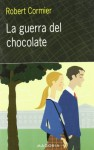 La Guerra del Chocolate / The Chocolate War - Robert Cormier, Robert Cormer, Alberto De Satrustegui