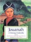 Jouanah: A Hmong Cinderella - Jewell Reinhart Coburn, Tzexa Cherta Lee, Anne Sibley O'Brien