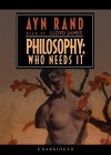 Philosophy: Who Needs It, Library Edition - Ayn Rand, Anna Fields